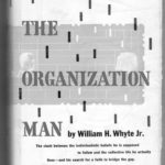 Re-reading William Whyte's The Organization Man